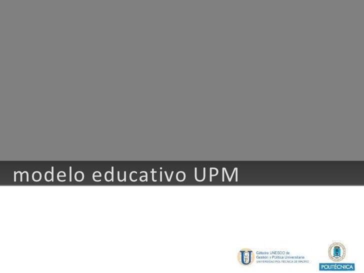 modelo educativo UPM<br />