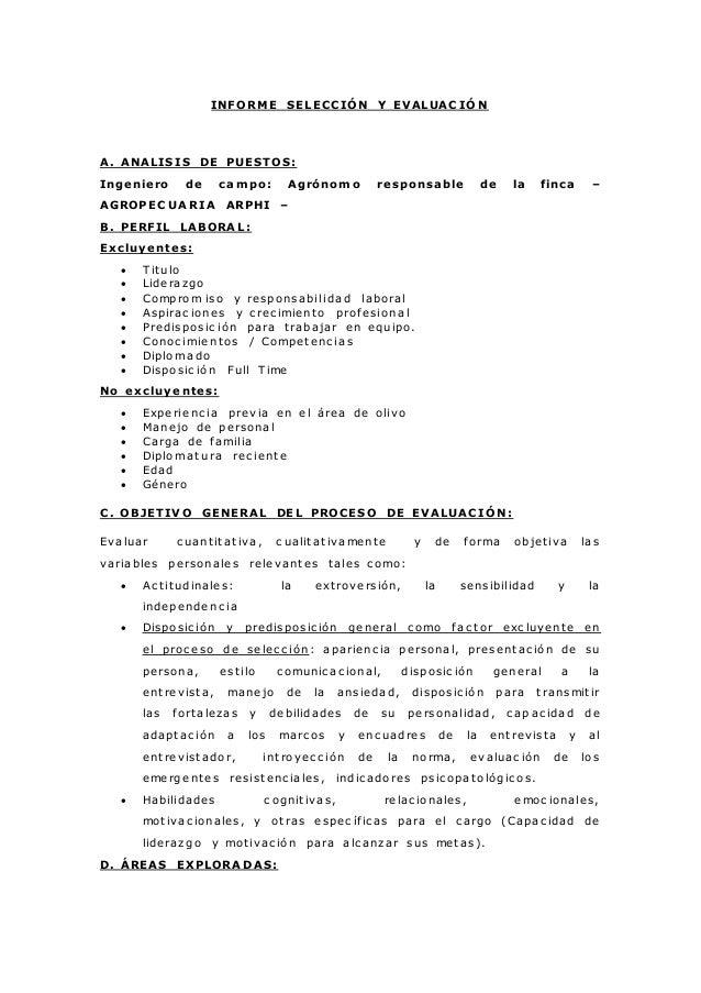 INFORME SELECCIÓN Y EVALUAC IÓN  A. ANALISIS DE PUESTOS:  Ingeniero de campo: Agrónomo responsable de la finca –  AGROPECU...