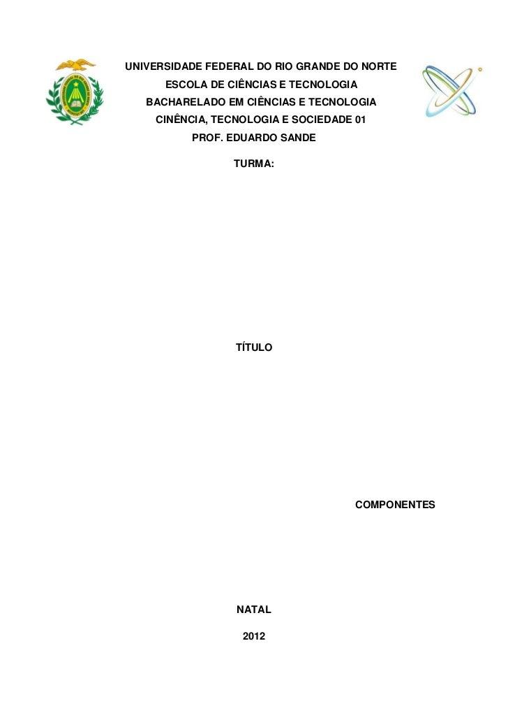 UNIVERSIDADE FEDERAL DO RIO GRANDE DO NORTE      ESCOLA DE CIÊNCIAS E TECNOLOGIA   BACHARELADO EM CIÊNCIAS E TECNOLOGIA   ...