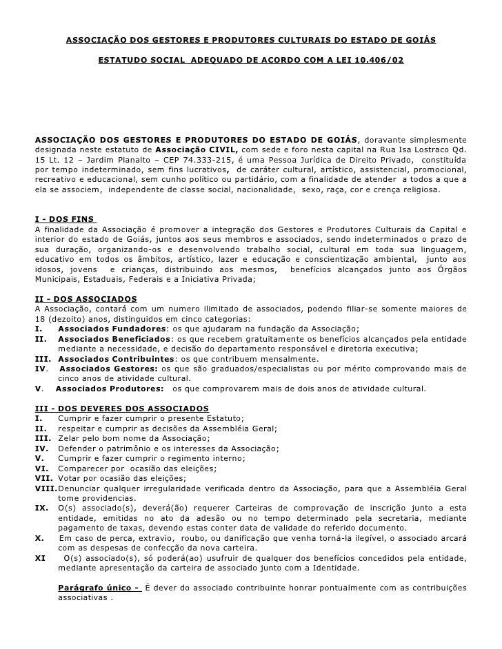 ASSOCIAÇÃO DOS GESTORES E PRODUTORES CULTURAIS DO ESTADO DE GOIÁS               ESTATUDO SOCIAL ADEQUADO DE ACORDO COM A L...