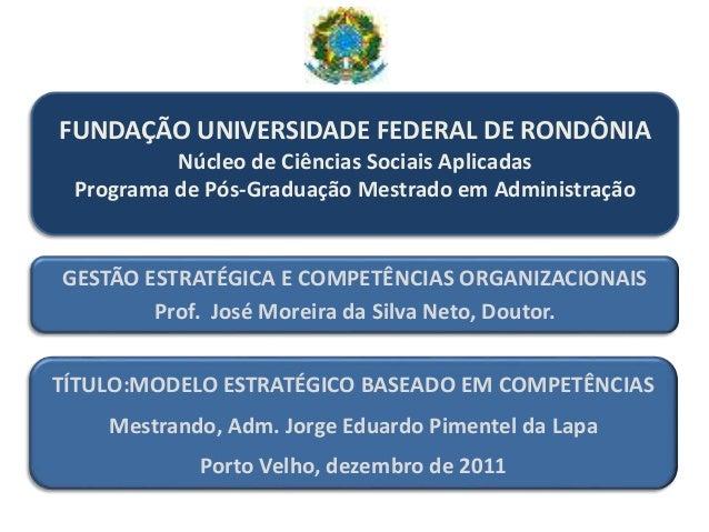 FUNDAÇÃO UNIVERSIDADE FEDERAL DE RONDÔNIA Núcleo de Ciências Sociais Aplicadas Programa de Pós-Graduação Mestrado em Admin...