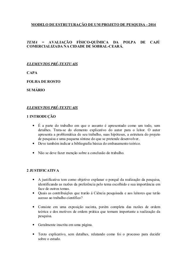 MODELO DE ESTRUTURAÇÃO DE UM PROJETO DE PESQUISA - 2014 TEMA = AVALIAÇÃO FÍSICO-QUÍMICA DA POLPA DE CAJÚ COMERCIALIZADA NA...