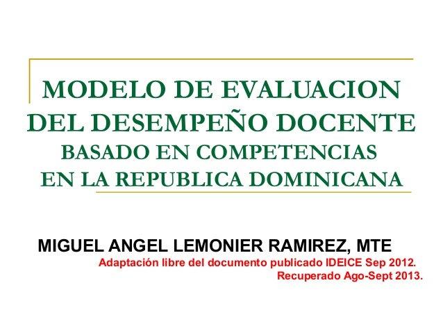 MODELO DE EVALUACION DEL DESEMPEÑO DOCENTE BASADO EN COMPETENCIAS EN LA REPUBLICA DOMINICANA MIGUEL ANGEL LEMONIER RAMIREZ...