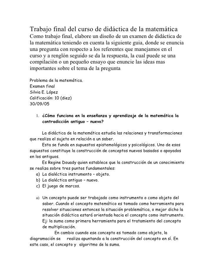 Trabajo final del curso de didáctica de la matemática Como trabajo final, elabore un diseño de un examen de didáctica de l...