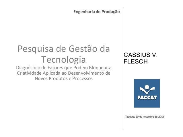 Pesquisa de Gestão da                                                  CASSIUS V.     Tecnologia                          ...