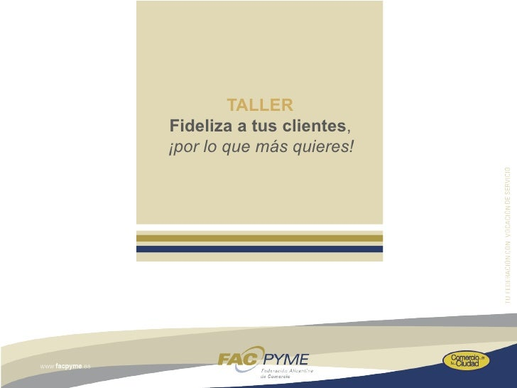 TALLERFideliza a tus clientes,¡por lo que más quieres!