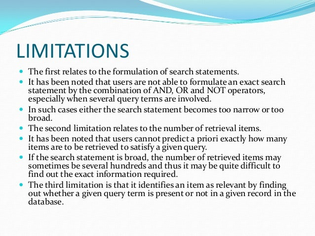 LIMITATIONS  The first relates to the formulation of search statements.  It has been noted that users are not able to fo...