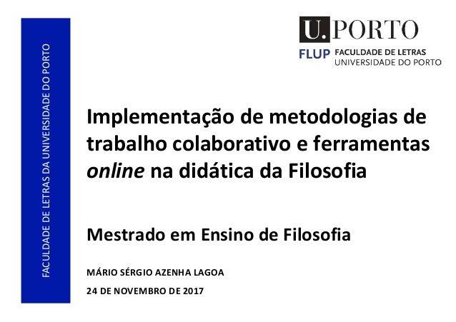 FACULDADEDELETRASDAUNIVERSIDADEDOPORTO Implementação de metodologias de trabalho colaborativo e ferramentas online na didá...