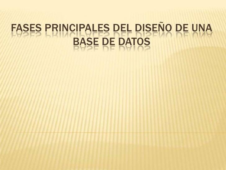 Fases principales del diseño de una base de datos<br />