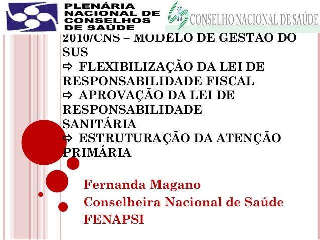 MESA II – AGENDA POLÍTICA DE  2010/CNS – MODELO DE GESTÃO DO  SUS   FLEXIBILIZAÇÃO DA LEI DE  RESPONSABILIDADE FISCAL   ...
