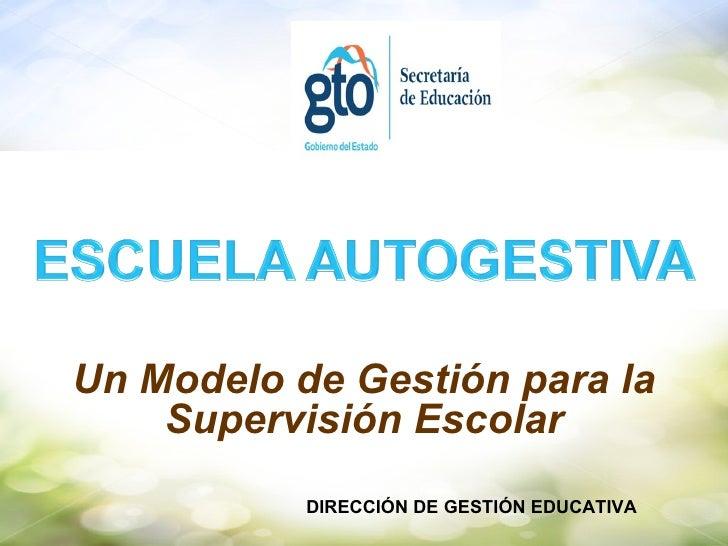 DIRECCIÓN DE GESTIÓN EDUCATIVA Un Modelo de Gestión para la Supervisión Escolar