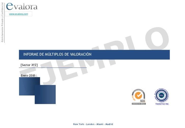 –Estrictamente Privado y Confidencial                                        www.evalora.com                              ...