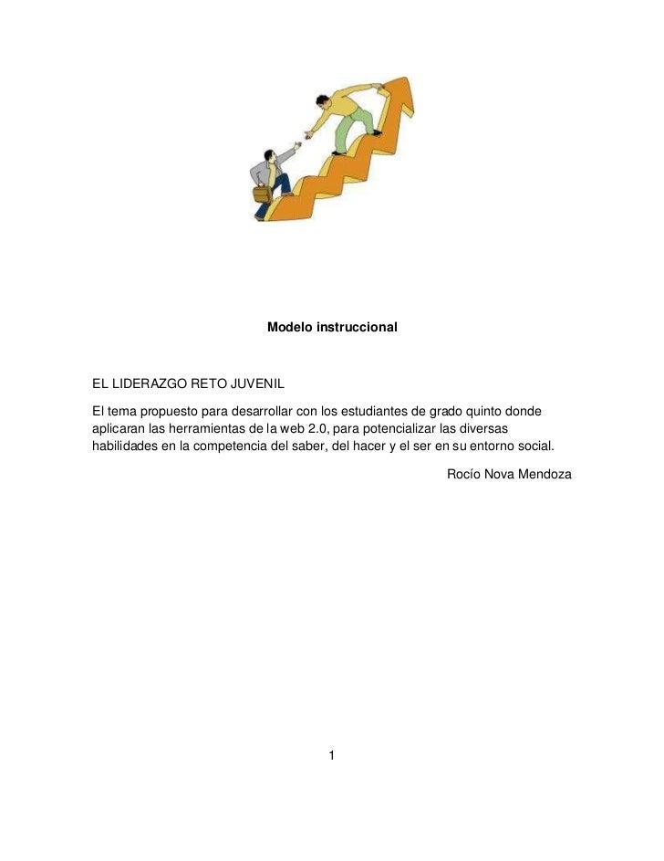 Modelo instruccional <br />EL LIDERAZGO RETO JUVENIL<br />El tema propuesto para desarrollar con los estudiantes de grado ...