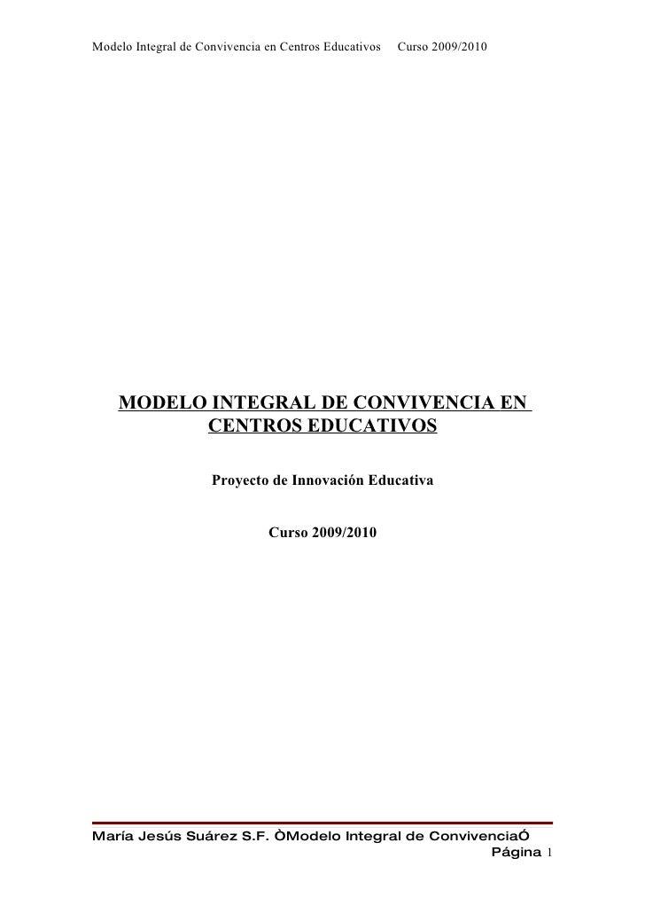 Modelo Integral de Convivencia en Centros Educativos   Curso 2009/2010         MODELO INTEGRAL DE CONVIVENCIA EN          ...
