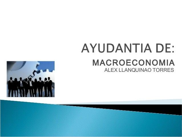 MACROECONOMIAALEX LLANQUINAO TORRES