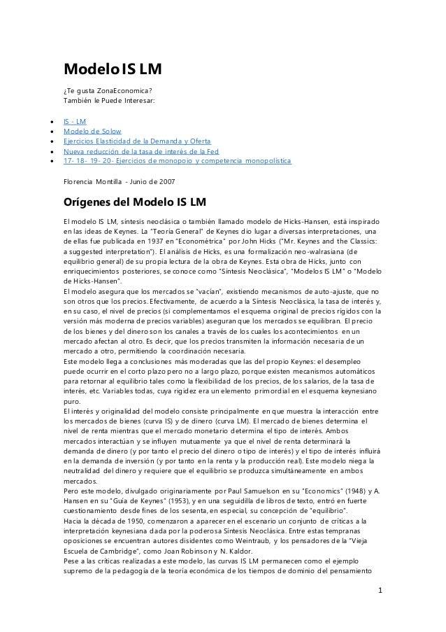 1 Modelo IS LM ¿Te gusta ZonaEconomica? También le Puede Interesar:  IS - LM  Modelo de Solow  Ejercicios Elasticidad d...