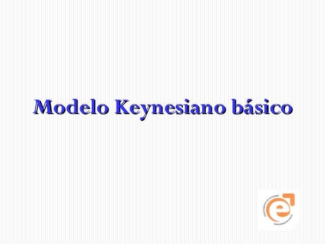 Modelo Keynesiano básicoModelo Keynesiano básico