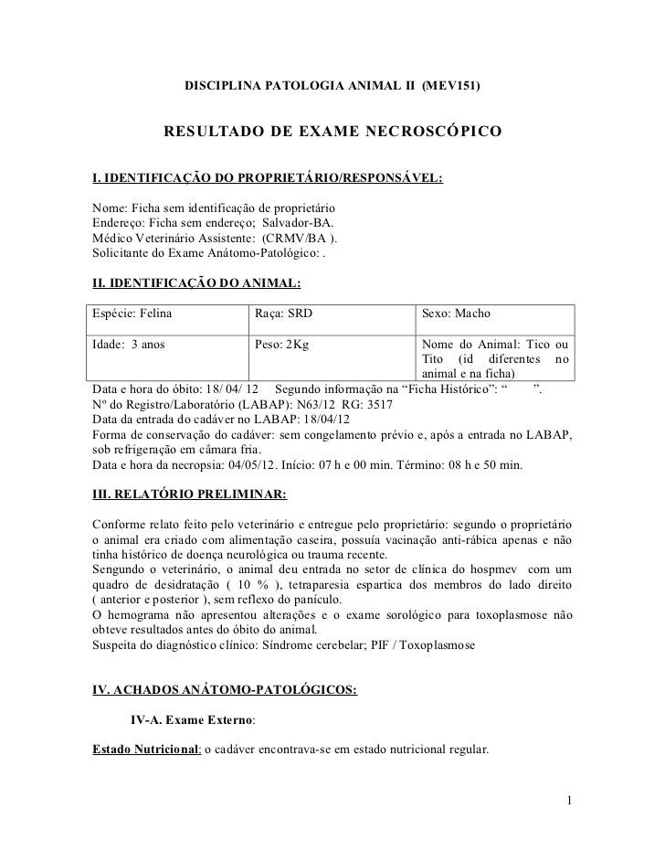 DISCIPLINA PATOLOGIA ANIMAL II (MEV151)             RESULTADO DE EXAME NECROSCÓPICOI. IDENTIFICAÇÃO DO PROPRIETÁRIO/RESPON...