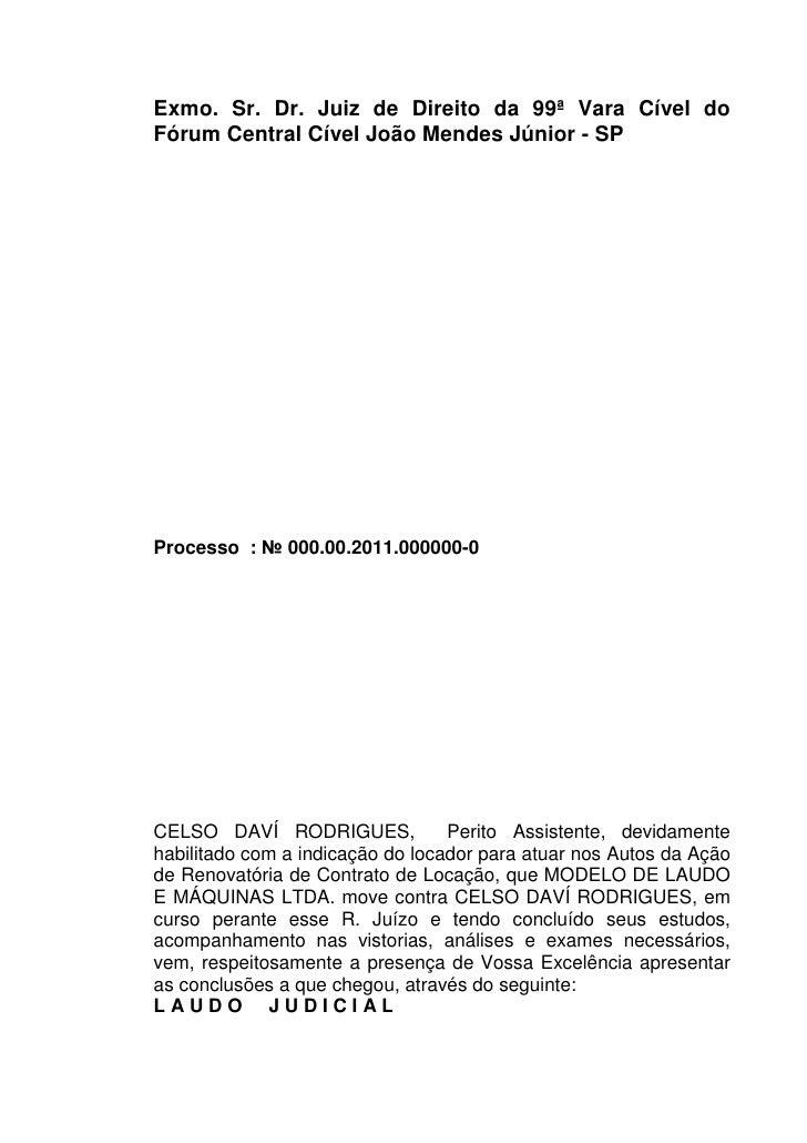 Exmo. Sr. Dr. Juiz de Direito da 99ª Vara Cível doFórum Central Cível João Mendes Júnior - SPProcesso : № 000.00.2011.0000...