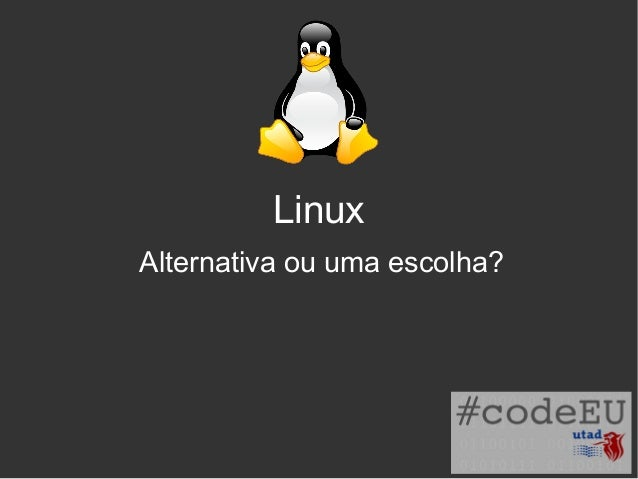 Linux Alternativa ou uma escolha?