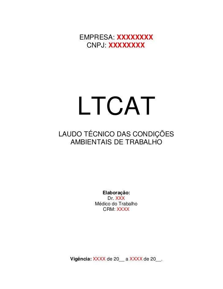 EMPRESA: XXXXXXXX      CNPJ: XXXXXXXX    LTCATLAUDO TÉCNICO DAS CONDIÇÕES   AMBIENTAIS DE TRABALHO              Elaboração...