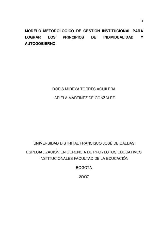 1 MODELO METODOLOGICO DE GESTION INSTITUCIONAL PARA LOGRAR LOS PRINCIPIOS DE INDIVIDUALIDAD Y AUTOGOBIERNO DORIS MIREYA TO...