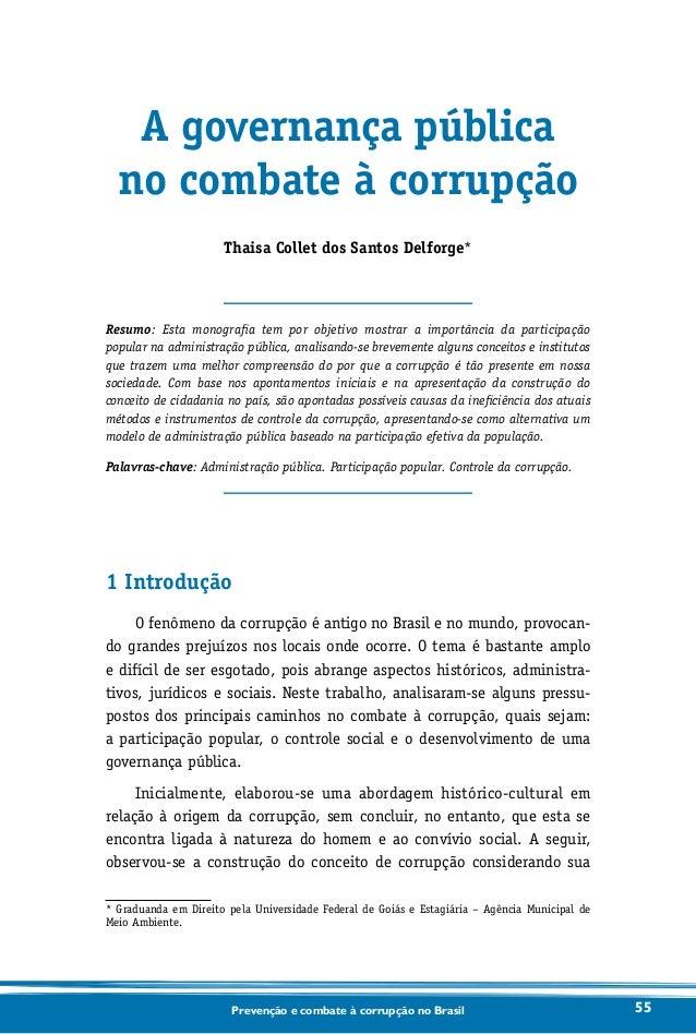 A governança pública  no combate à corrupção                      Thaisa Collet dos Santos Delforge*Resumo: Esta monografi...