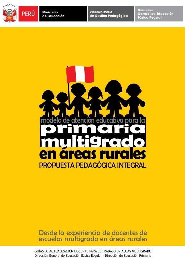 Desde la experiencia de docentes deescuelas multigrado en áreas ruralesGUÍAS DE ACTUALIZACIÓN DOCENTE PARA EL TRABAJO EN A...