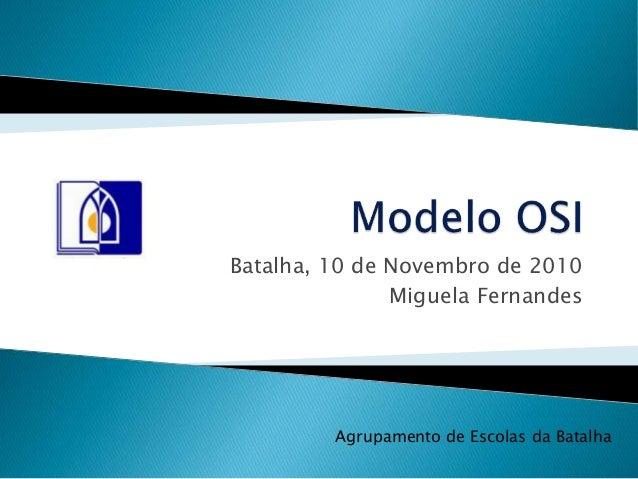 Batalha, 10 de Novembro de 2010 Miguela Fernandes Agrupamento de Escolas da Batalha