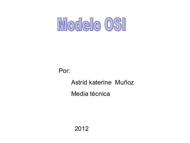 Por: Astrid katerine Muñoz Media técnica 2012