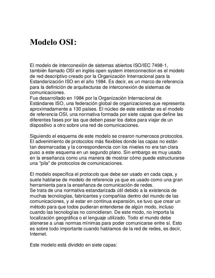 Modelo OSI:El modelo de interconexión de sistemas abiertos ISO/IEC 7498-1,también llamado OSI en inglés open system interc...