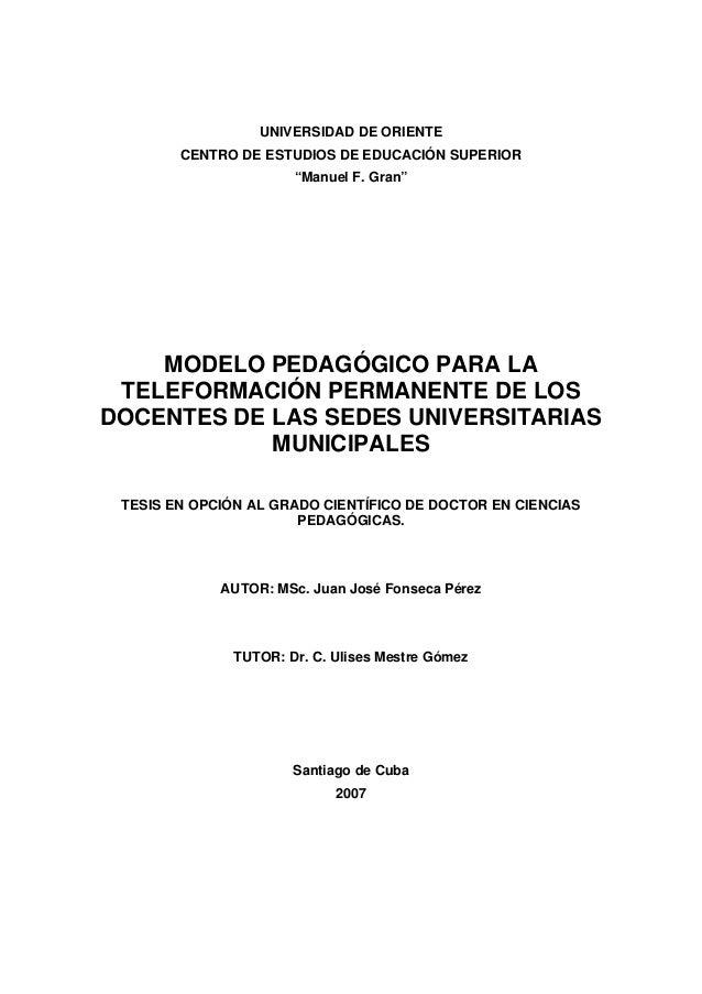 """UNIVERSIDAD DE ORIENTE CENTRO DE ESTUDIOS DE EDUCACIÓN SUPERIOR """"Manuel F. Gran"""" MODELO PEDAGÓGICO PARA LA TELEFORMACIÓN P..."""
