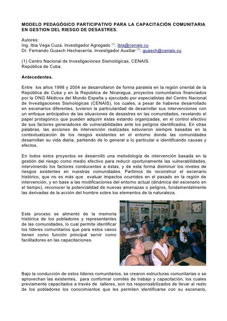 MODELO PEDAGÓGICO PARTICIPATIVO PARA LA CAPACITACIÓN COMUNITARIAEN GESTION DEL RIESGO DE DESASTRES.Autores:Ing. Ibia Vega ...