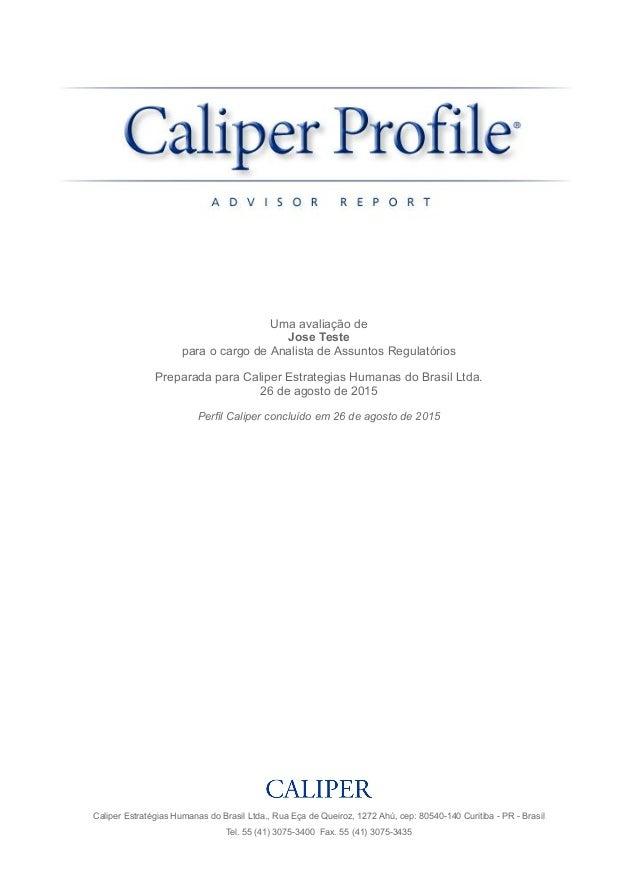 Uma avaliação de Jose Teste para o cargo de Analista de Assuntos Regulatórios Preparada para Caliper Estrategias Humanas d...