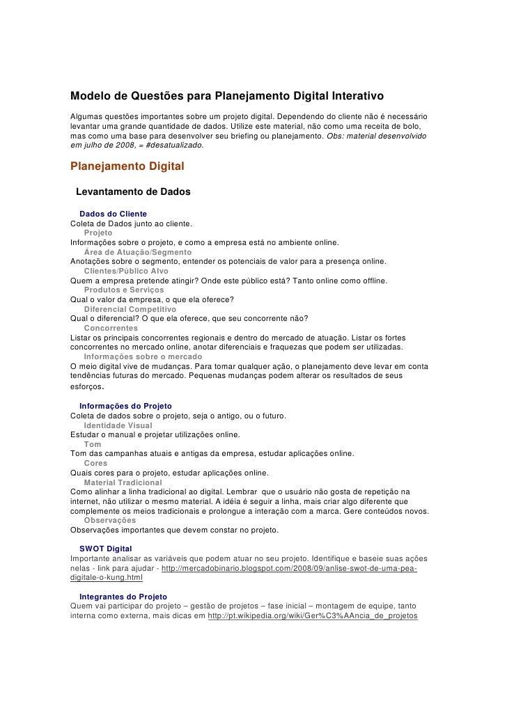 Modelo de Questões para Planejamento Digital Interativo Algumas questões importantes sobre um projeto digital. Dependendo ...