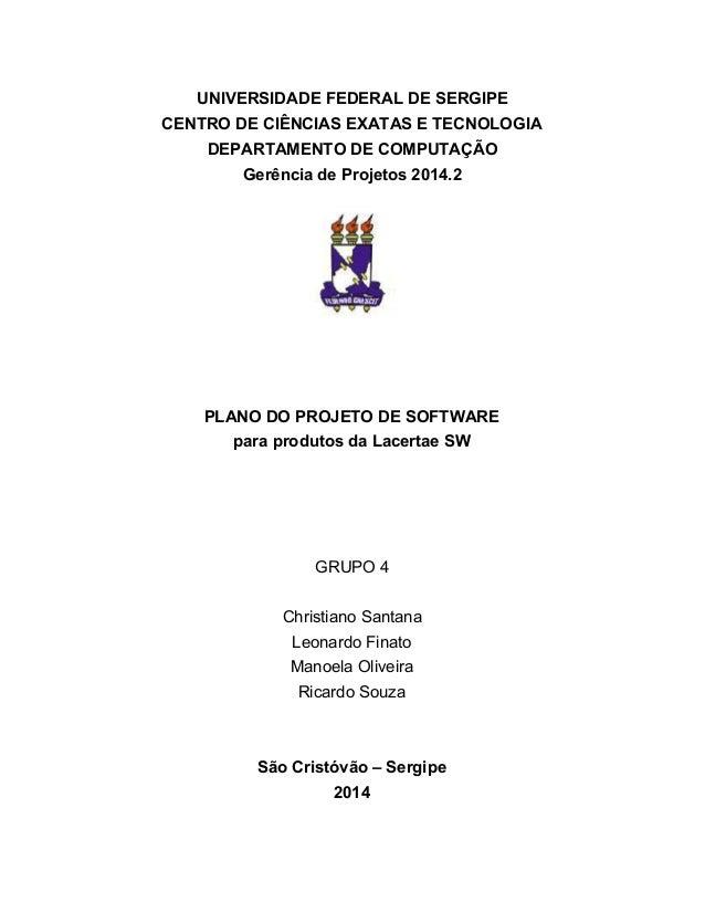 UNIVERSIDADEFEDERALDESERGIPE CENTRODECIÊNCIASEXATASETECNOLOGIA DEPARTAMENTODECOMPUTAÇÃO GerênciadeProjetos...