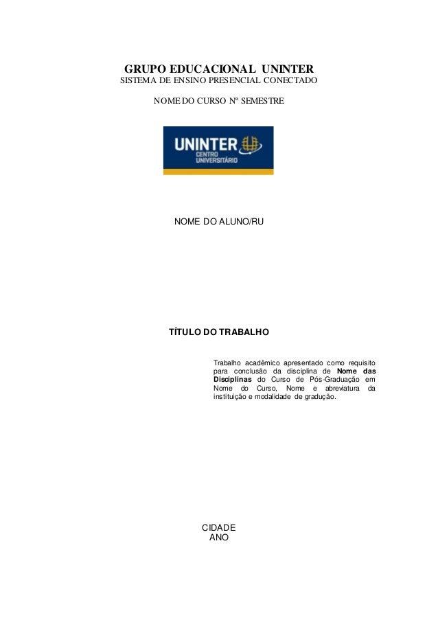 GRUPO EDUCACIONAL UNINTER SISTEMA DE ENSINO PRESENCIAL CONECTADO NOME DO CURSO Nº SEMESTRE NOME DO ALUNO/RU TÍTULO DO TRAB...
