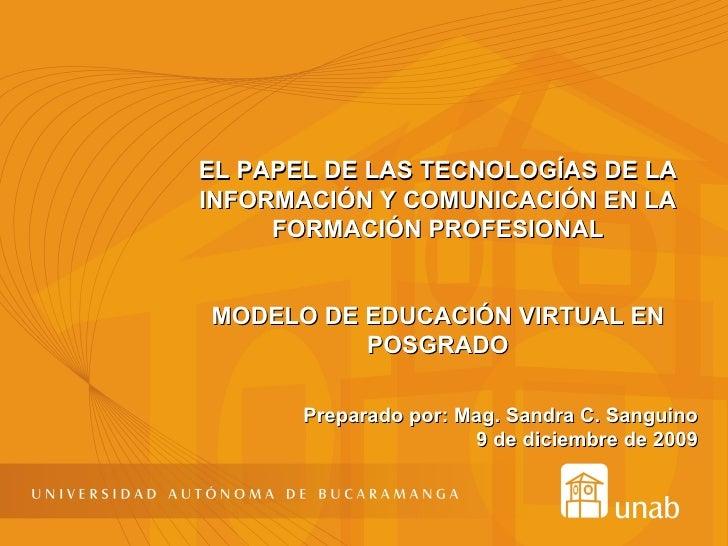 EL PAPEL DE LAS TECNOLOGÍAS DE LA INFORMACIÓN Y COMUNICACIÓN EN LA FORMACIÓN PROFESIONAL MODELO DE EDUCACIÓN VIRTUAL EN PO...