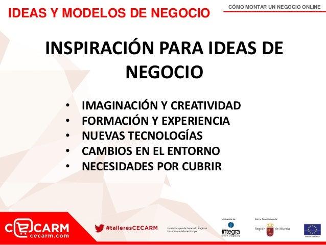 CÓMO MONTAR UN NEGOCIO ONLINE IDEAS Y MODELOS DE NEGOCIO INSPIRACIÓN PARA IDEAS DE NEGOCIO • IMAGINACIÓN Y CREATIVIDAD • F...