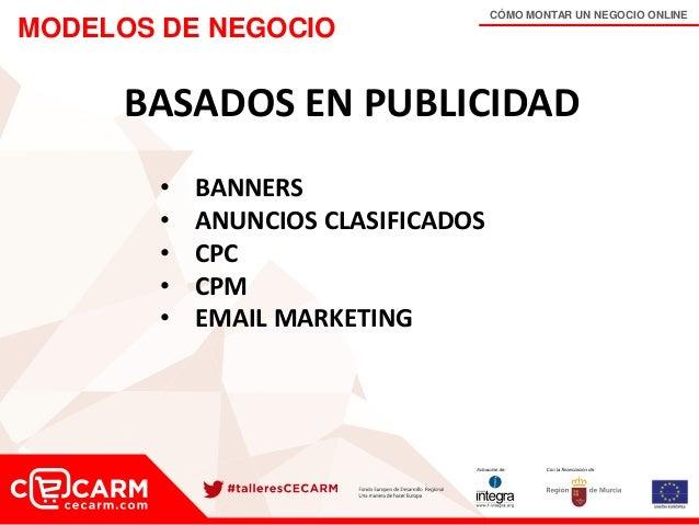 CÓMO MONTAR UN NEGOCIO ONLINE MODELOS DE NEGOCIO BASADOS EN PUBLICIDAD • BANNERS • ANUNCIOS CLASIFICADOS • CPC • CPM • EMA...