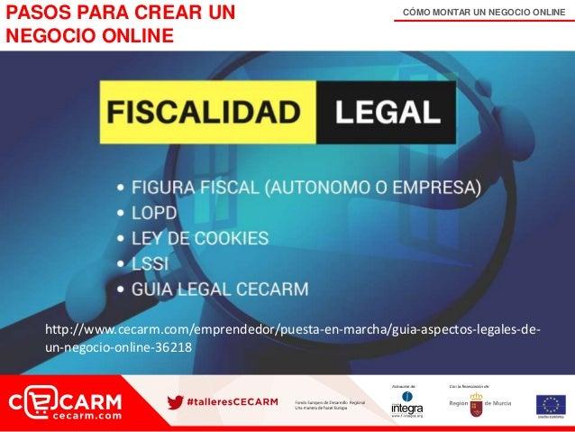 CÓMO MONTAR UN NEGOCIO ONLINEPASOS PARA CREAR UN NEGOCIO ONLINE http://www.cecarm.com/emprendedor/puesta-en-marcha/guia-as...