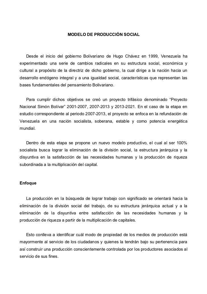 MODELO DE PRODUCCIÓN SOCIAL   Desde el inicio del gobierno Bolivariano de Hugo Chávez en 1999, Venezuela haexperimentado u...