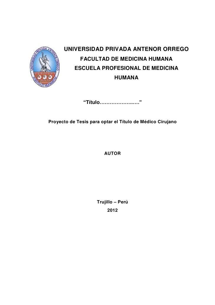 UNIVERSIDAD PRIVADA ANTENOR ORREGO              FACULTAD DE MEDICINA HUMANA           ESCUELA PROFESIONAL DE MEDICINA     ...