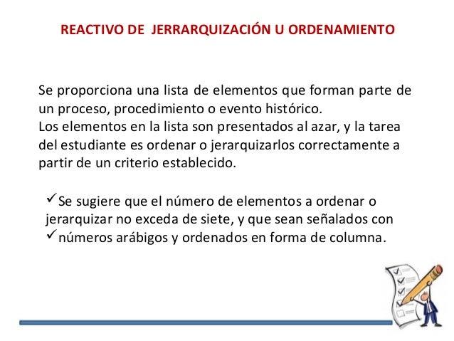 REACTIVO DE JERRARQUIZACIÓN U ORDENAMIENTO Se proporciona una lista de elementos que forman parte de un proceso, procedimi...