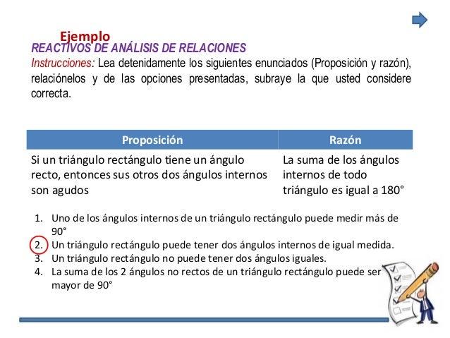 Ejemplo REACTIVOS DE ANÁLISIS DE RELACIONES Instrucciones: Lea detenidamente los siguientes enunciados (Proposición y razó...
