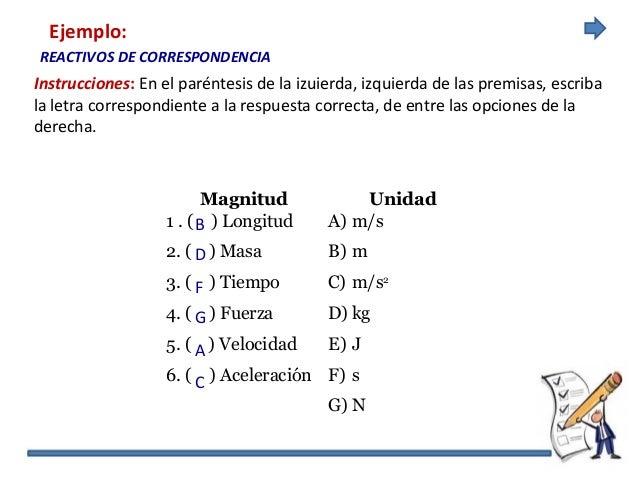 Instrucciones: En el paréntesis de la izuierda, izquierda de las premisas, escriba la letra correspondiente a la respuesta...