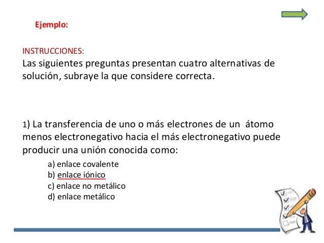 Ejemplo: INSTRUCCIONES: Las siguientes preguntas presentan cuatro alternativas de solución, subraye la que considere corre...