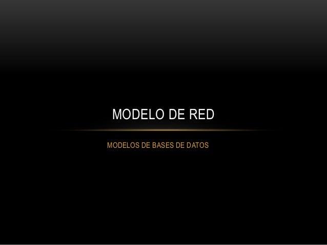 MODELOS DE BASES DE DATOS MODELO DE RED
