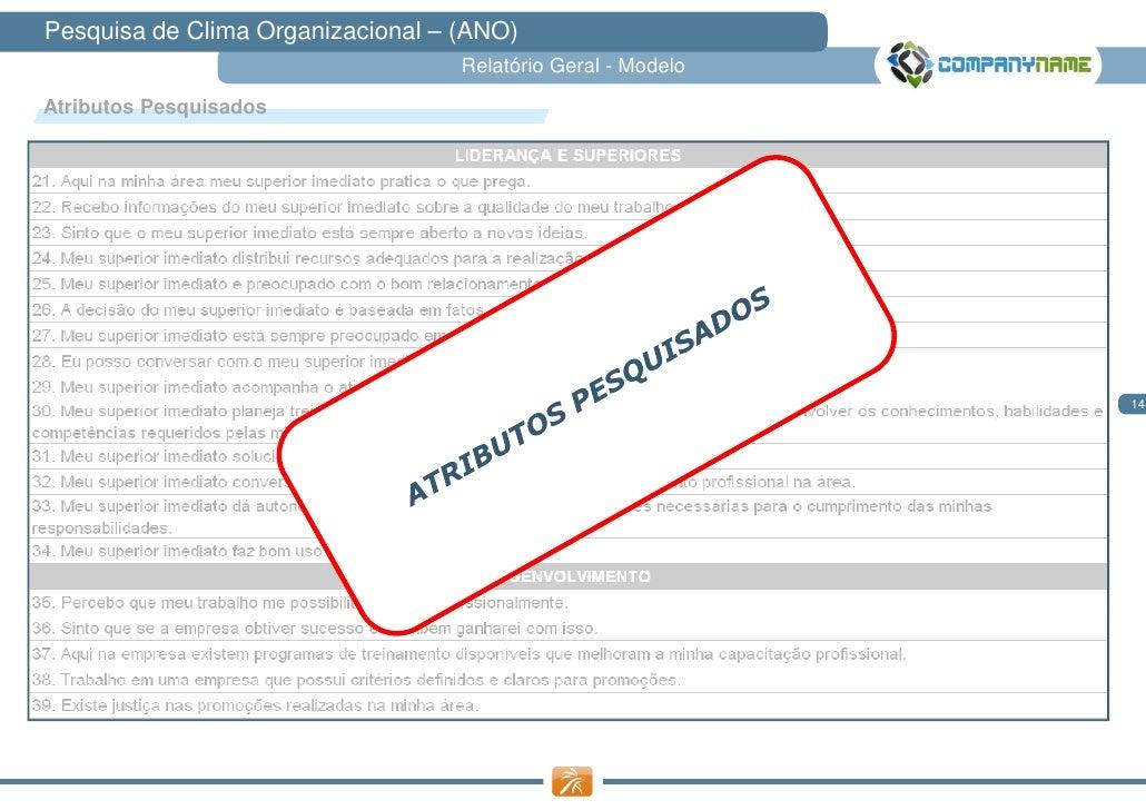 Pesquisa de Clima Organizacional – (ANO)                                   Relatório Geral - ModeloAtributos Pesquisados  ...
