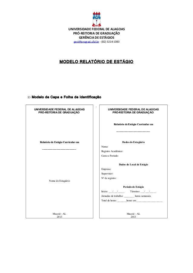 UNIVERSIDADE FEDERAL DE ALAGOAS PRÓ-REITORIA DE GRADUAÇÃO GERÊNCIA DE ESTÁGIOS gest@prograd.ufal.br - (82) 3214-1083 MODEL...